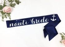 wedding photo - Nauti Bride Sash- Bachelorette Sash - Nautical Wedding - Nauti Bride - Anchor - Last Sail Before the Veil Sash - Bride to be Sash