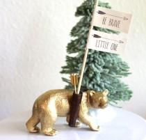 wedding photo - Bear Cake Topper Be Brave Little One Woodland  Baby Shower Cake Topper Boho Baby Shower  Gold Animal