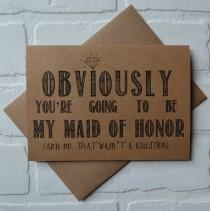 wedding photo - OBVIOUSLY you're going to be my MAID of honor card funny card kraft bridesmaid card bridal party card maid of honor proposal funny wedding