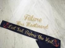 wedding photo - Bachelorette Veil and Sash, Future Mrs Veil, Personalized Veil, Last Sail Before the Veil Sash, Bachelorette Veil, Bridal Shower Veil Sash