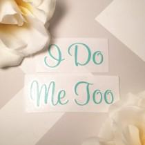 wedding photo - I do Shoe decal, I do shoe sticker, I do me too