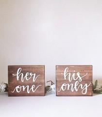 wedding photo - Wedding sign wedding wood sign wooden sign rustic wedding sign rustic wedding decor her one his only sign bride and groom signs engagement
