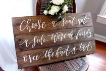 wedding photo - Rustic Wedding Seating Sign, Choose a Seat Not a Side Sign, Rustic Wedding Decor, Ceremony Decor