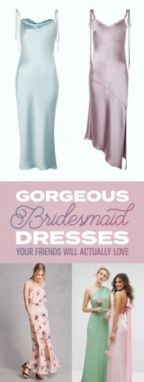 wedding photo - 33 Gorgeous Bridesmaid Dresses Your Friends Will Actually Love