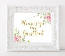 wedding photo - Please Sign our Guestbook Sign Gold Wedding Printable Sign Floral Wedding Sign Gold Foil Calligraphy Wedding Reception Sign Instant Download