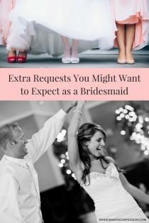 wedding photo - Extra Requests You Might Want To Expect As A Bridesmaid