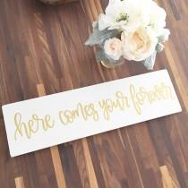 wedding photo - Here Comes Your Forever - Wood Sign