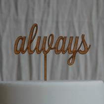 wedding photo - always Cake Topper Rustic Wooden Finish, Wedding, Anniversary, Engagment