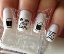 wedding photo - OK But First Coffee Nail Art Water Decals Water Slides