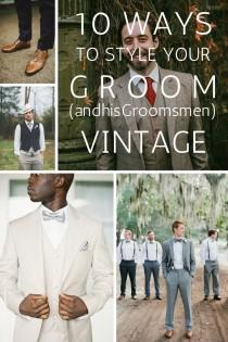 wedding photo - 10 Ways To Style Your Groom (and His Men) Vintage