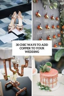 wedding photo - 30 Chic Ways To Add Copper To Your Wedding - Weddingomania