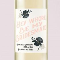 wedding photo - Hey Whore Wine Label. Asking Bridesmaid. Bridesmaid Wine Label. Maid Of Honor Wine Label. Matron Of Honor