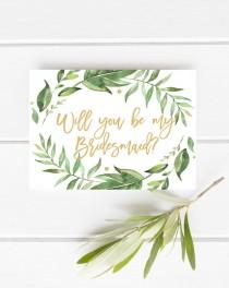 wedding photo - Printable bridesmaid card, Will you be my bridesmaid, Greenery bridesmaid card, Botanical bridesmaid card, Garden bridesmaid card, Green