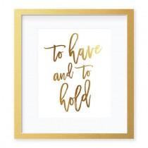 wedding photo - To Have And To Hold Foil Art Print