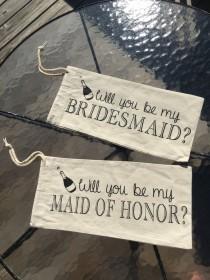wedding photo - Will you be my Bridesmaid, Maid of Honor Wine Sleeve Wine Bag