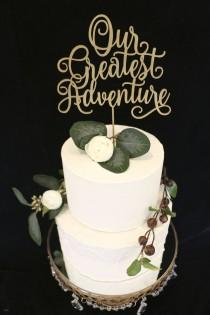 wedding photo - Our Greatest Adventure Wedding Cake Topper- Metallic Gold