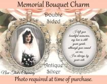 wedding photo - SALE! Memorial Bouquet Charm - Double-Sided - Personalized with Photo - I left you beautiful memories - Gift for the Bride
