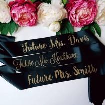 wedding photo - Future Mrs sash, Bride to be sash- bridesmaid sash bachelorette party sash, black sash, glitter gold sash, mom to be sash, bridal party sash