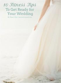 wedding photo - Tone It Up: 10 Tips To Get Fit For Your Wedding