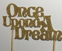wedding photo - Once upon a Dream, cake topper,  Princess Party, wedding, engagement special day, sleeping beauty, unique party decorations, fairytale class