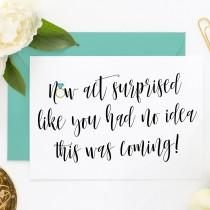 wedding photo - Funny Bridesmaid Card, Funny MOH Cards, Funny MOH Proposal, Funny Asking Cards, Now Act Surprised Like You Had No Idea This Was Coming