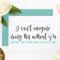 wedding photo - Funny Bridesmaid Proposal Card, Funny Asking Cards, Be My Bridesmaid, Be My Maid of Honor, Bridesmaid Cards, Will You Be My MOH