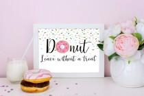 wedding photo - Donut Leave Without a Treat, Donut Bar Sign, Donut Sign, Dessert Bar Sign, Wedding Sign, Donut Bar, Wedding Decorations, Wedding Treats