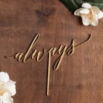 wedding photo - Always Cake Topper, Modern Calligraphy Cake topper, Laser Cut Cake Topper, Gold Cake Topper, Silver Cake Topper