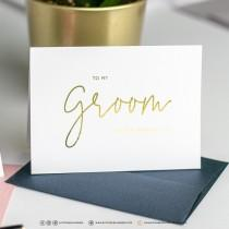 wedding photo - To My Groom On Our Wedding Day - To My Bride On Our Wedding Day - Wedding Day Card - Wedding Note Cards - Wedding Styled Gold Foil Cards