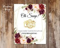 wedding photo - Oh Snap Wedding Sign, Share your Photo Sign, Bridal Shower Party Sign, Burgundy Marsala Floral Bridal Wedding Theme, Printable Hashtag sign