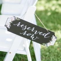 wedding photo - Reserved Row Wedding Sign - Chalkboard Style Wedding Sign With Romantic Floral Design - Rustic Wedding Decor - Outdoor Wedding Chair Signs