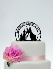 wedding photo - Happily Ever After Cake Topper, Disney Wedding Cake Topper, Cinderella Cake Topper,Custom Cake Topper, Disney Castle Cake Topper P197
