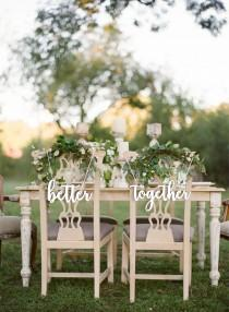 """wedding photo - Better Together  Signs -Wedding Chair Signs Better and Together- Wedding Decor-Please Send your phone number in the """"NOTE to the seller"""""""