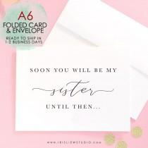 wedding photo - Soon You Will Be My Sister Card,Will You Be My Bridesmaid Card,Will You Be My Maid Of Honor Card,Bridesmaid Proposal Card,Sister Card