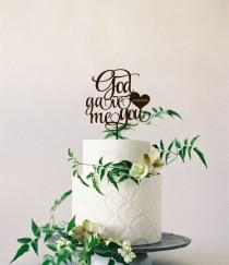wedding photo - Wedding Cake Topper God gave me you Personalized Wood Cake Topper  Golden Silver  Cake Topper  Wedding Cake Topper Rustic Cake topper