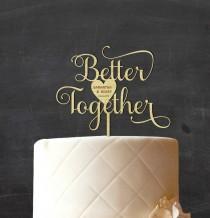 wedding photo - Wooden Cake topper,Better Together Cake Topper, Personalized Wedding Cake Topper, Rustic Topper, Custom Decorative Wood Cake Topper,CATO-W15