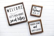 wedding photo - Let's talk about serial killers sign, true crime podcasts, true crime sign, murder shows and comfy clothes, the husband did it