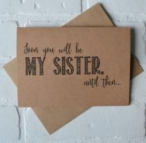 wedding photo - SOON you will be my SISTER BRIDESMAID card Bridesmaid Proposal Cards Be My bridesmaid card sister in law bridesmaid card kraft wedding card