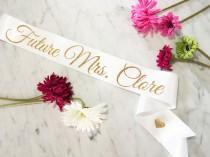 wedding photo - Future Mrs...Bride Bachelorette party sash - personalized