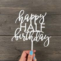 "wedding photo - Happy Half Birthday Cake Topper 6"" inches by Ngo Creations, Happy Birthday, 6 months Cake Topper, Wooden Cake Topper, Rustic Birthday Topper"