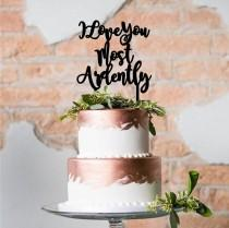 wedding photo - I Love You Most Ardently Cake Topper- Jane Austen Inspired Acrylic Cake Topper-Pride & Prejudice Laser Cut-Variety of Colors-Cake Decoration
