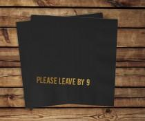 wedding photo - Please Leave By 9 Funny Cocktail Napkins, set of 100