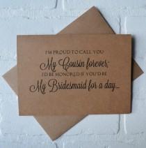 wedding photo - im PROUD to call you my COUSIN forever bridesmaid Card bridal card bridesmaid card will you be my bridesmaid card cousin bridal card kraft