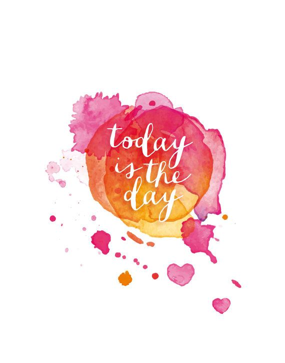 Today Is The Day Quotes Printable Art Typography Poster Inspirational Prints