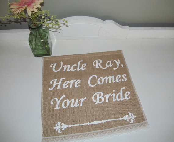 Uncle Banner Custom Wedding Sign Here Comes The Bride Ring Bearer Flower Burlap Personalized