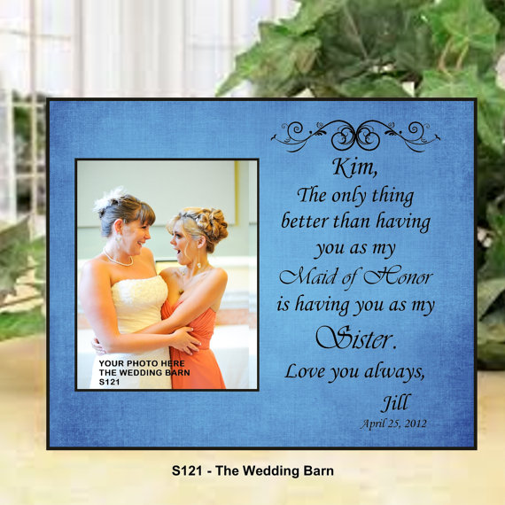 Sisters Wedding Gift Maid Of Honor Matron Bridesmaid Personalized Picture Frame Pas The Bride Sisterss121