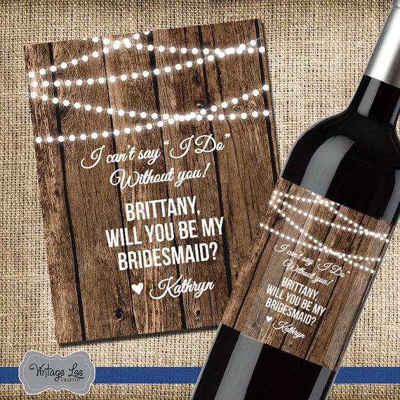 Asking Bridesmaid Gift Will You Be My Wine Label Rustic Wedding Invitation