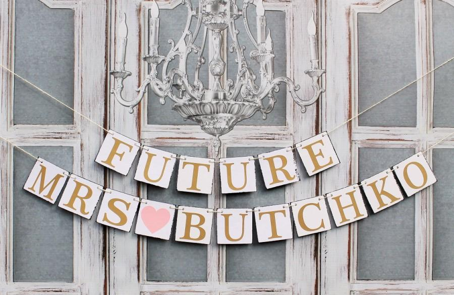 Best BRIDAL SHOWER BANNERS-Future Mrs Signs-Last Name Wedding Shower  LH28