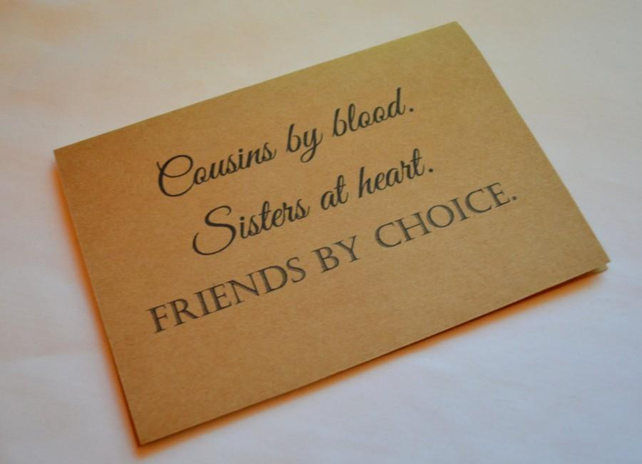 Cousins By Blood Sisters At Heart Friends Choice Bridesmaid Card Cousin Will You Be My Cards Best Friend