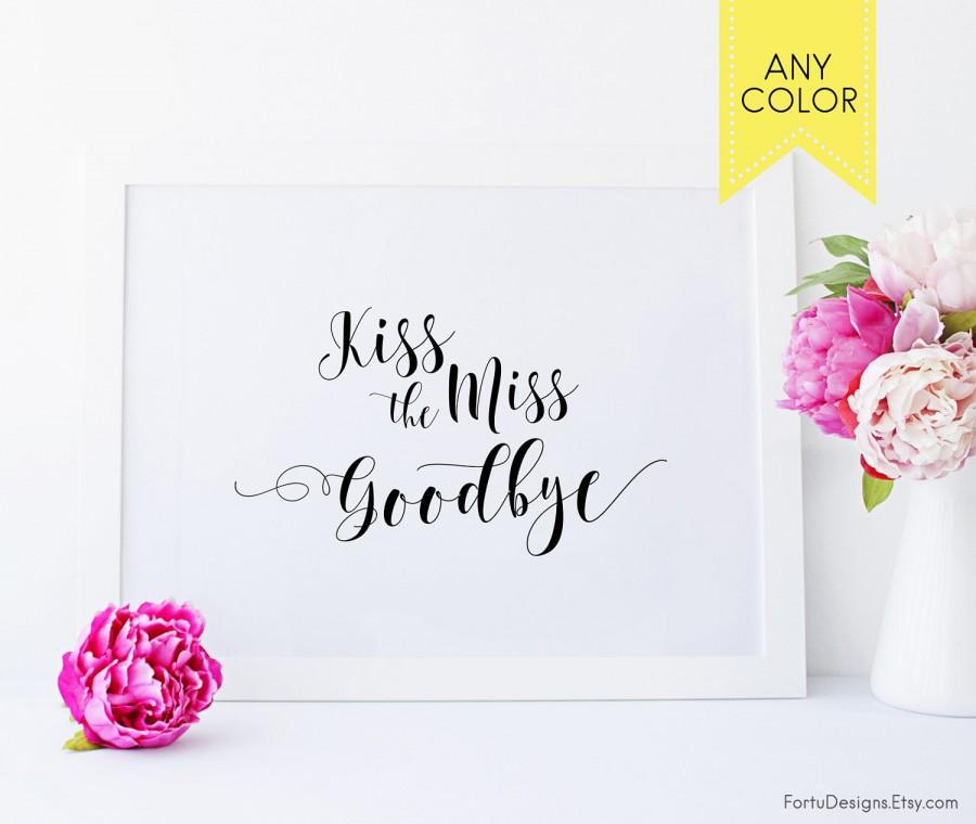 It's just a graphic of Kiss the Miss Goodbye Printable intended for banner